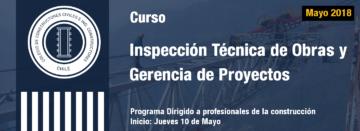 Curso de  Inspección Técnica de Obras y Gerencia de Proyectos comienza en Mayo 2018