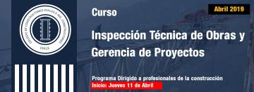 Curso ITO Abril 2019 – SANTIAGO – Curso de Inspección Técnica de Obras y Gerencia de Proyectos comienza el 11 de Abril 2019